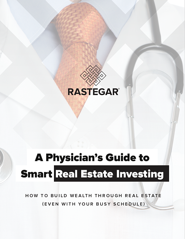 A physicians guide to smart real estate investing-Rastegar Property Company